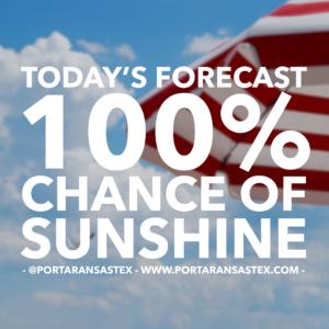Today's forecast: 100% chance of sunshine | www.portaransastex.com