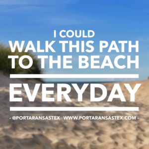 I could walk this path to the beach everyday. | www.portaransastex.com