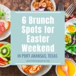 Brunch Spots for Easter Weekend | PortAransasTex.com