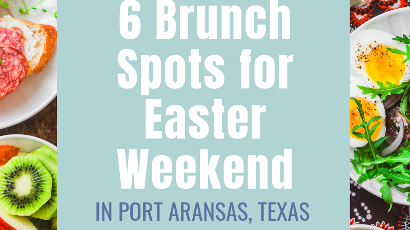 Brunch Spots for Easter Weekend | PortAransasTex.com