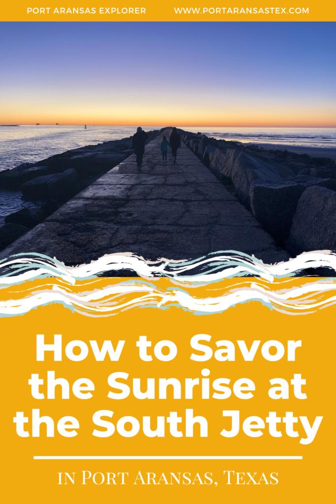 Savor the Sunrise at South Jetty | Port Aransas TX