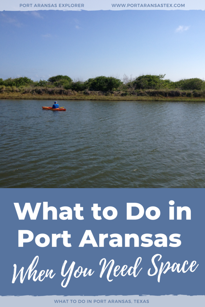 What to Do in Port Aransas When You Need Space | www.portaransastex.com