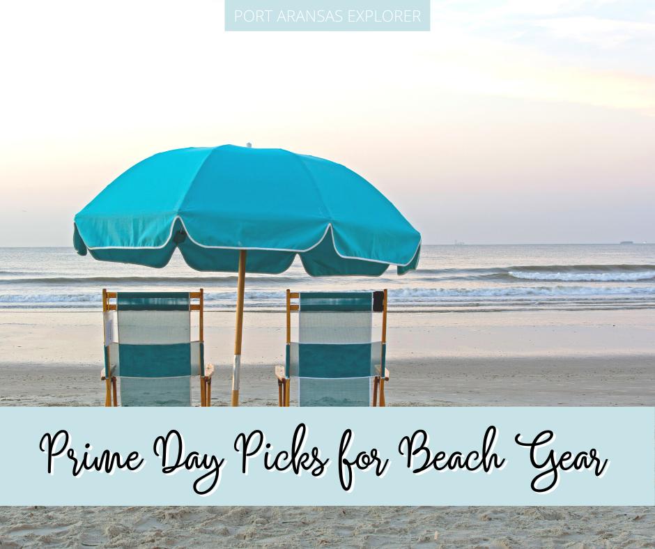 Prime Day Picks for Beach Gear | Port Aransas Explorer
