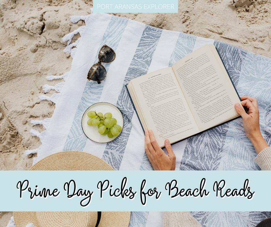 Prime Day Picks for Beach Reads | Port Aransas Explorer