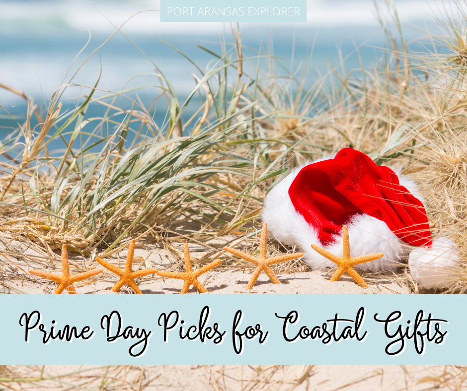 Prime Day Picks for Coastal Christmas Gifts | Port Aransas Explorer