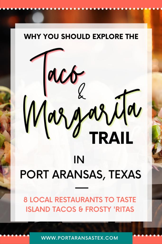 2021 Taco & Margarita Trail   Port Aransas Explorer